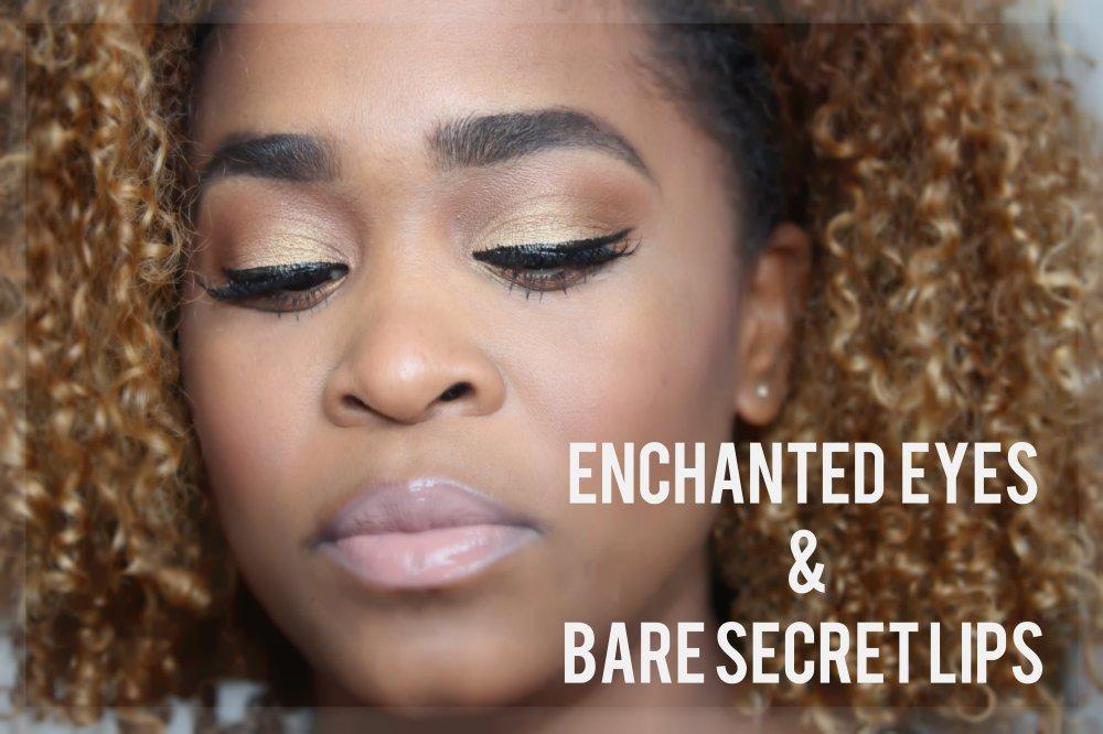 enchanted eyes and bare secret lips